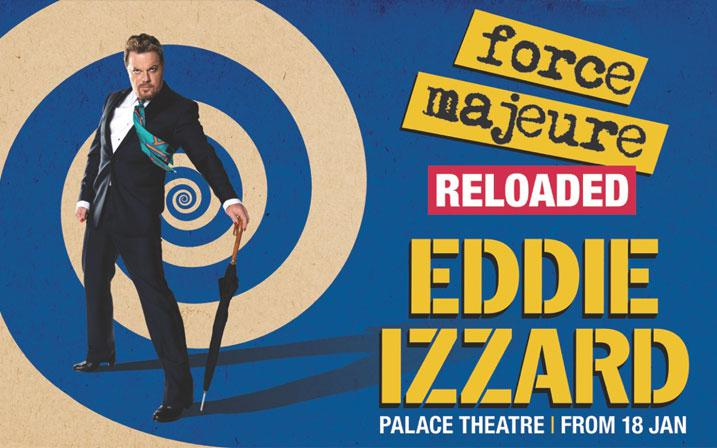 Eddie Izzard Force Majeure Reloaded - London
